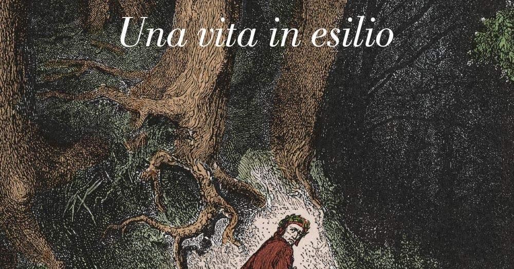 """""""Dante. Una vita in esilio"""""""