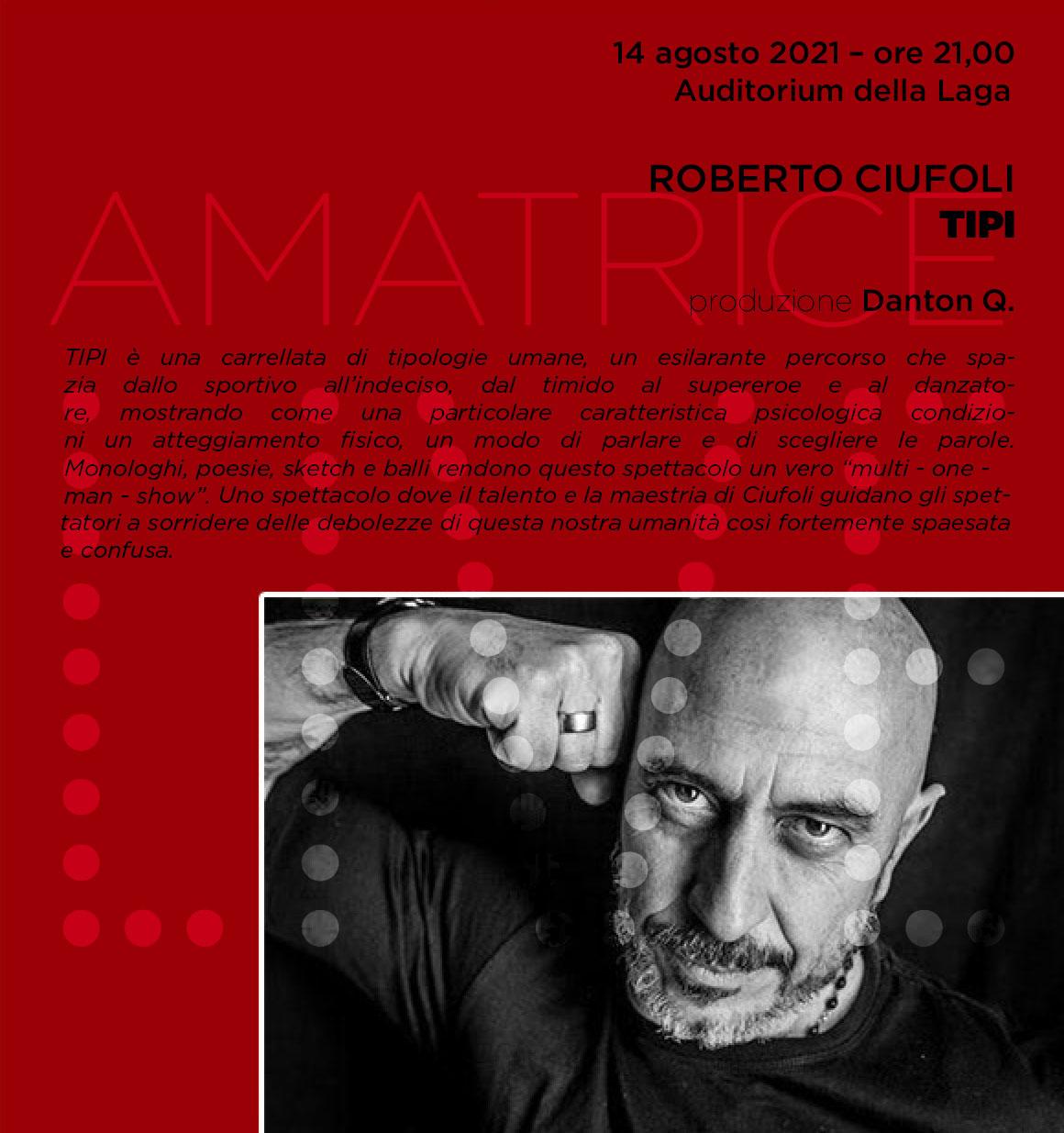 Amatrice Live / Roberto Ciufoli in «Tipi»