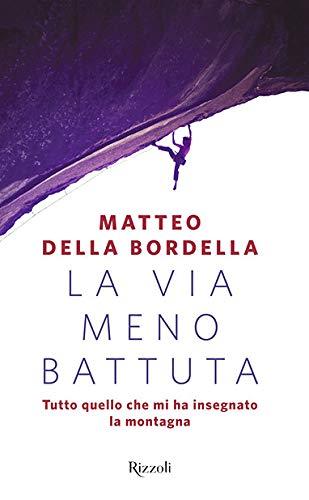 """Libri ad alta quota / Matteo Della Bordella presenta """"La via meno battuta. Tutto quello che mi ha insegnato la montagna"""""""