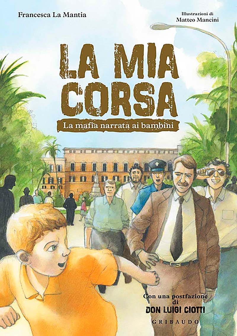 """Libri ad alta quota / Francesca La Mantia presenta """"La mia corsa. La mafia narrata ai bambini"""""""